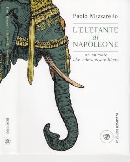 Lelefante Di Napoleone Un Libro Molteplici Chiavi Di Lettura Pikaia