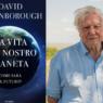 """""""La vita sul nostro pianeta"""", recensione dell'ultimo libro di David Attenborough"""